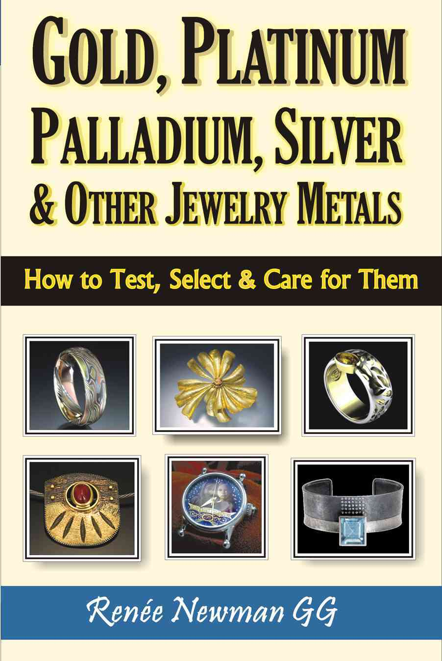 Gold, Platinum, Palladium, Silver & Other Jewelry Metals By Newman, Renee